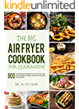 The Big Air Fryer Cookbook for Quarantine: 800 Easy and Amazing Frying Recipes to Enjoy your Time at Home. Includes…