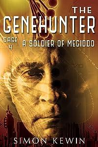 A Soldier Of Megiddo: The Genehunter, Case 4