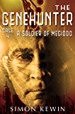 A Soldier Of Megiddo: The Genehunter, Case 4