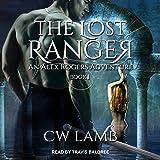 The Lost Ranger: An Alex Rogers Adventure: Ranger Series, Book 1