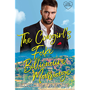 The Cowgirl's Fake Billionaire Marriage: A Clean and Wholesome Billionaire Cowboy Romance (Billionaire Hearts Ranch Book…