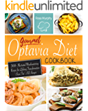 Gourmet Optavia Diet Cookbook: 300+ Illustrated Mouthwatering Recipes for Lifelong Transformation | Burn Fat | Kill…