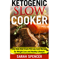 KETOGENIC SLOW COOKER: Easy Keto Diet Crock Pot Low Carb Recipes for Weight Loss and Healthy Lifestyle (English Edition)