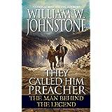 They Called Him Preacher: The Man behind the Legend (Preacher/First Mountain Man)