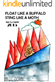 Float Like a Buffalo, Sting like a Moth: The chronicles, confessions and idle musings of a club cyclist (The Sur La Jante Years Book 2015)