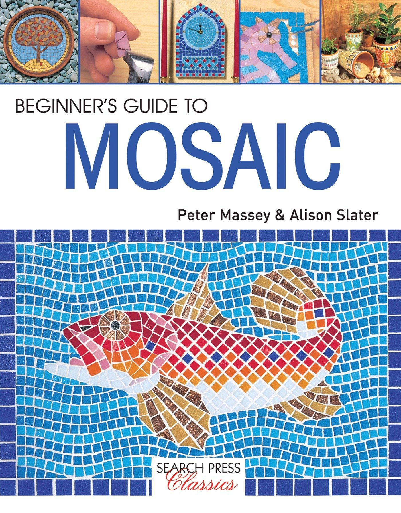 Beginner's Guide to Mosaic (Search Press Classics)