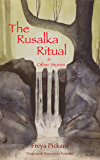 The Rusalka Ritual and Other Stories (Dragonscale Dimensions Book 1)