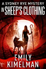 In Sheep's Clothing (A Sydney Rye Mystery , #9) Kindle Edition