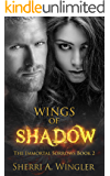 Wings of Shadow: Book 2 of The Immortal Sorrows series