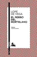El Perro Del Hortelano: Edición De Anonio