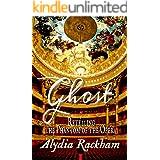 Ghost: Retelling the Phantom of the Opera (Alydia Rackham's Retellings)