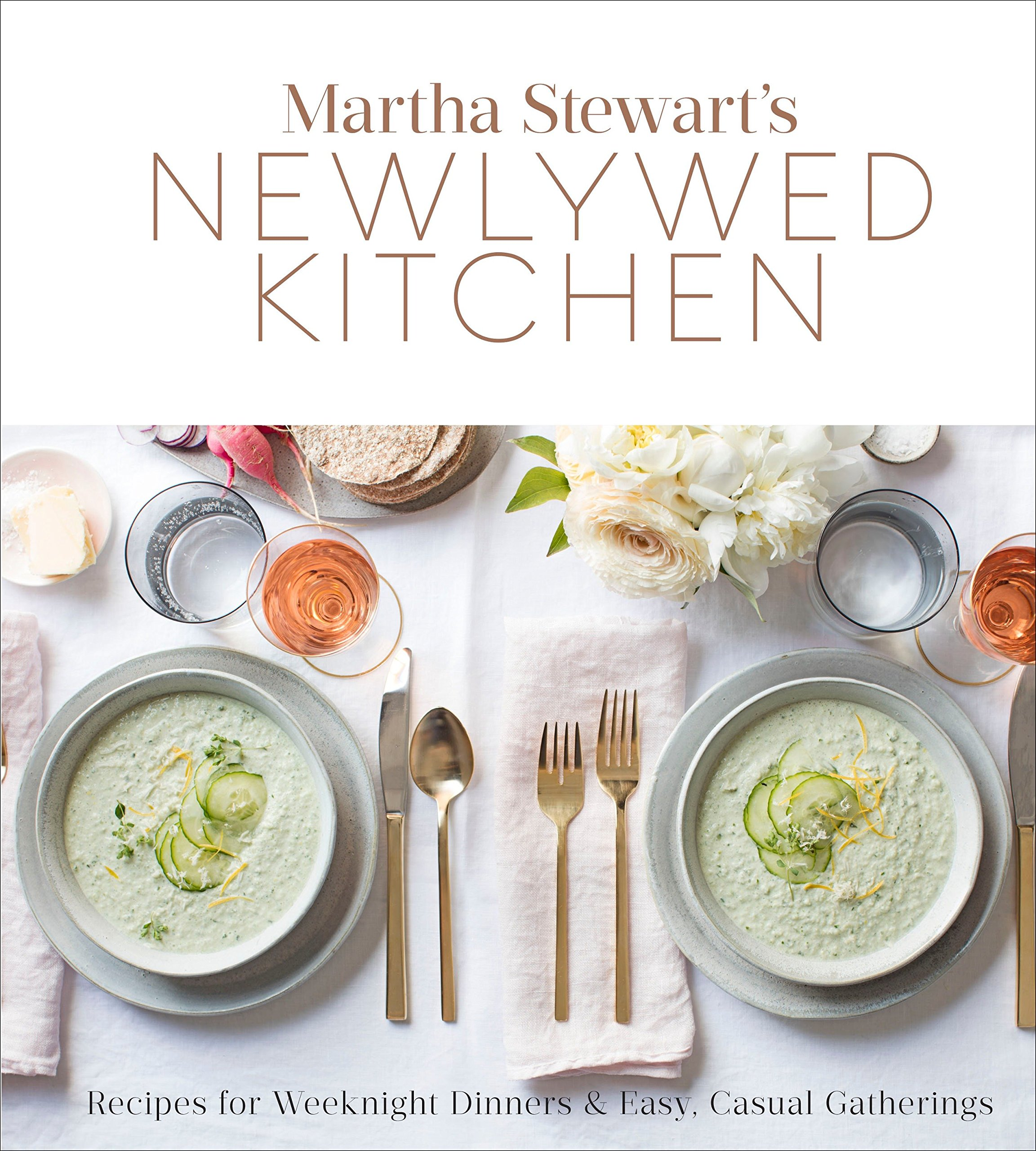 Martha Stewart's Newlywed Kitchen: Recipes for Weeknight Dinners and Easy, Casual Gatherings