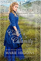 Callie's Calamity (Westward Home and Hearts Mail-Order Brides Book 8) Kindle Edition