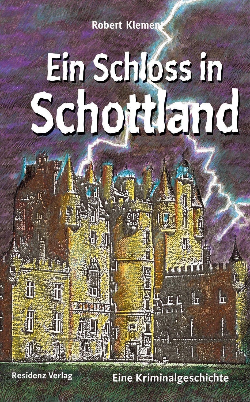 Ein Schloss In Schottland Amazon De Robert Klement Bã Cher