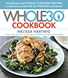 The Whole30 Cookbook: 150 Delicious and Totally Compliant Recipes to Help You Succeed with the Whole30and Beyond
