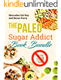 Paleo Diet: The Paleo Sugar Addict Book Bundle: Prevent and Reverse Diabetes, Sugar Free, Gluten Free, Delicious Paleo Meals and Treats, Anti Inflammatory
