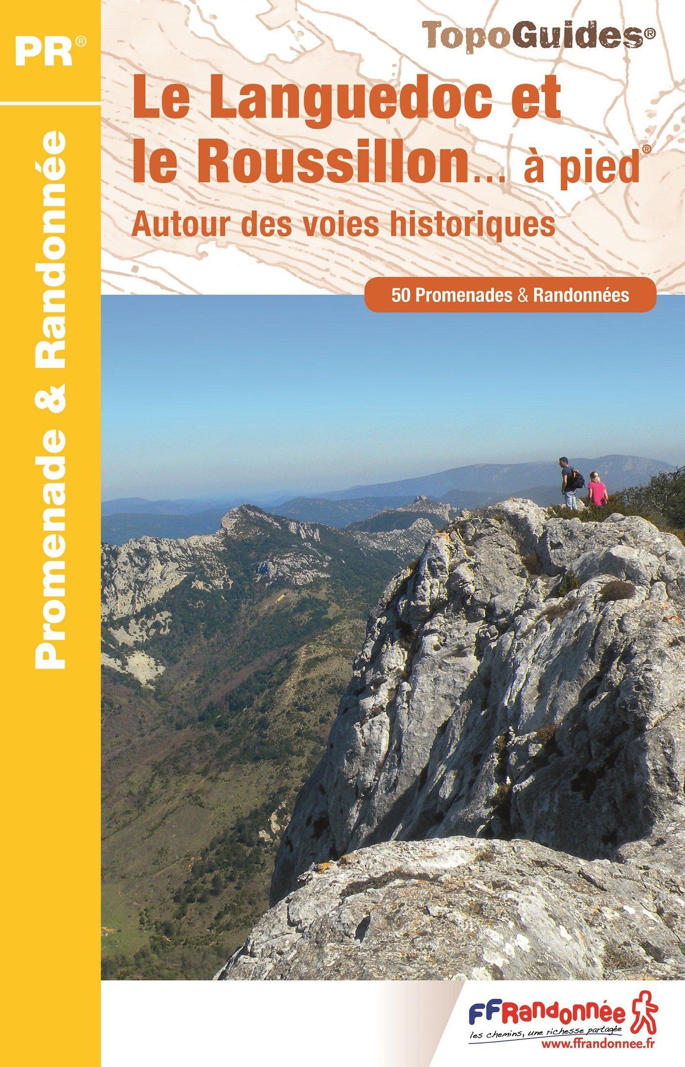 Le Languedoc et le Roussillon... à pied : Autour des voies historiques - 50 promenades et randonnées (Anglais) Broché – 11 mai 2016 FFRandonnée 2751406653 France Gazetteers & Maps)