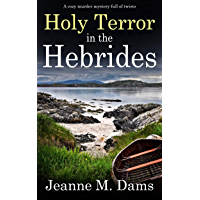 HOLY TERROR IN THE HEBRIDES a cozy murder mystery full of twists (Dorothy Martin Mystery Book 3)