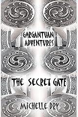 Gargantuan Adventures: The Secret Gate Kindle Edition