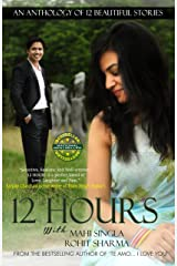 12 Hours: An Anthology Of 12 Beautiful Stories Kindle Edition
