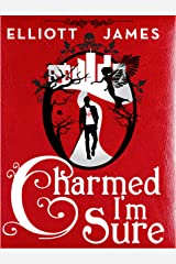 Charmed I'm Sure (Pax Arcana) Kindle Edition