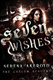 Seven Wishes: A PNR, Academy, Why Choose Romance (The Caelum Trilogy Book 1) (English Edition)