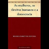 As mulheres os direitos humanos e a democracia