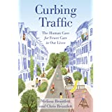 Curbing Traffic: The Human Case for Fewer Cars in Our Lives