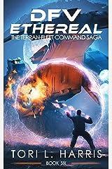 DFV Ethereal: The Terran Fleet Command Saga – Book 6 Kindle Edition