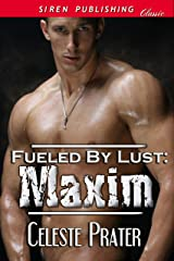 Fueled by Lust: Maxim (Siren Publishing Classic)