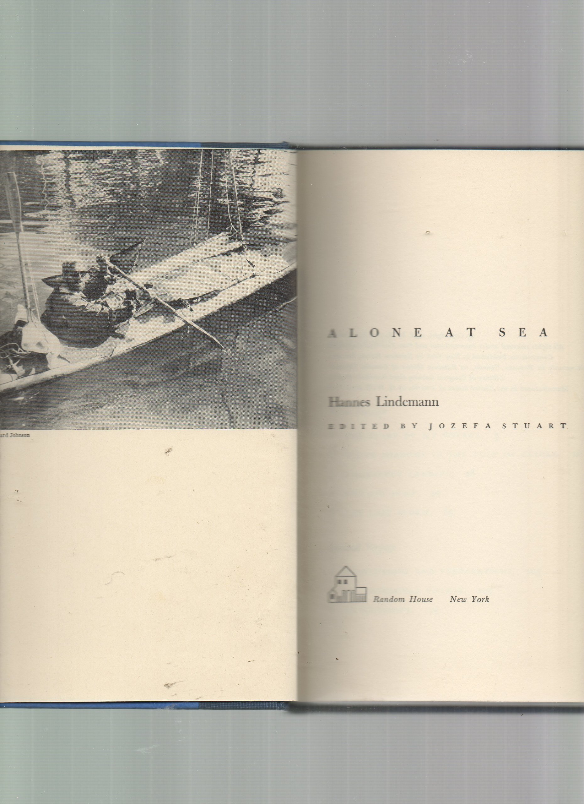Alone at Sea : a Doctor's Survival Experiments of Two Atlantic Crossings in a Dugout Canoe and a Folding Kayak