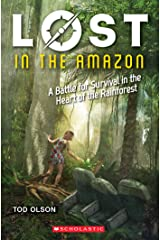 Lost in the Amazon: A Battle for Survival in the Heart of the Rainforest (Lost #3) Kindle Edition