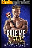 Rule Me Dirty: A Royal Bad Boy Romance