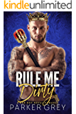 Rule Me Dirty: A Royal Bad Boy Romance