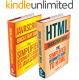 HTML: and JavaScript QuickStart Guides - HTML QuickStart Guide and JavaScript QuickStart Guide (HTML 5, JavaScript, HTML and CSS) (English Edition)