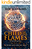 Child of the Flames: A Sword and Sorcery Saga (The Seven Signs Book 1) (English Edition)