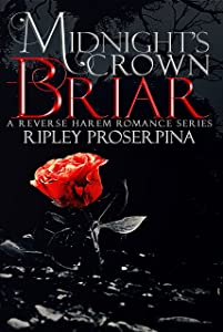 Briar: A Reverse Harem Romance (Midnight's Crown Book 1)