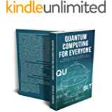 QUANTUM COMPUTING FOR EVERYONE: History, Features, Evolution and Applications of New Quantum Computers