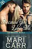 Because You Love Me: Cowboy Love Triangle Ménage Erotic Romantic Suspense (Just Because Book 2) (English Edition)