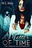 A Matter of Time: Paranormal superpower Supernatural, Romance (The Chronicles of Kerrigan Book 13)