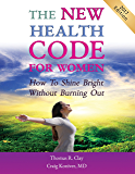 The NEW Health Code for Women: How to Shine Bright Without Burning Out