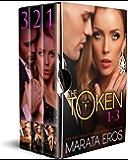The Token Series, Volumes 1-3: (Alpha Billionaire Dark Romance)