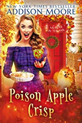 Poison Apple Crisp: Cozy Mystery (MURDER IN THE MIX Book 25) Kindle Edition