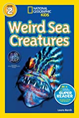 National Geographic Kids Readers: Weird Sea Creatures (National Geographic Kids Readers: Level 2) Paperback