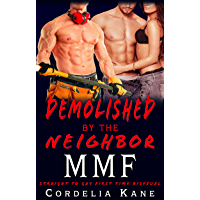 Demolished by the Neighbor: MMF Straight To Gay First Time Bisexual Erotica (Bicurious MMF Ménage)