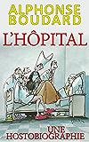 L'Hôpital: Une hostobiographie