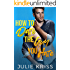How to Date the Guy You Hate: An Enemies to Lovers Romance (Eden Hills Book 2)