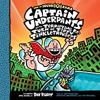 Captain Underpants and the Terrifying Return of Tippy Tinkletrousers: Captain Underpants, Book 9