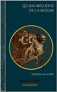 Les 500 millions de la Begum: Edition illustrée (Voyages extraordinaires t. 19) (French Edition)