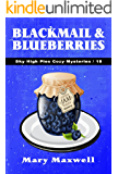 Blackmail & Blueberries (Sky High Pies Cozy Mysteries Book 18)